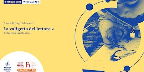 La valigetta del lettore 2 | Webinar 6 | Progetto Ora Di Futuro biglietti