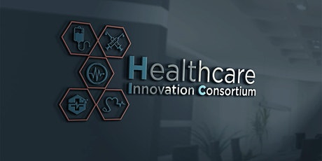 Healthcare Innovation Consortium Launch and First Annual Conference tickets