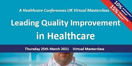 Leading Quality Improvement in Healthcare Masterclass tickets