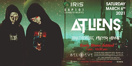 ATLiens *EARLY SHOW* | IRIS  ESP101 Sat March 6 *Less than 75 tickets left* tickets