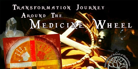Transformational Journey Around The Medicine Wheel - Shamanic Series tickets
