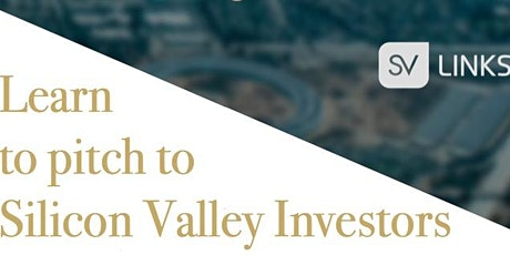 Learn how to pitch to Silicon Valley Investors tickets