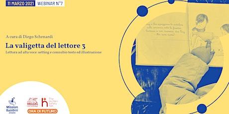 La valigetta del lettore 3 | Webinar 7 | Progetto Ora Di Futuro biglietti