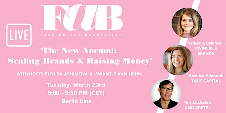 "FAB LIVE WEBINAR ""The New Normal: Scaling Brands & Raising Money"" tickets"