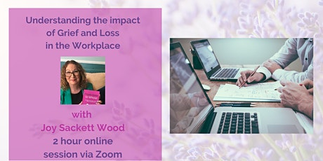 Understanding the impact of Grief and Loss in the Workplace tickets