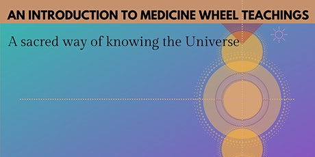 An Introduction to Medicine Wheel Teachings tickets