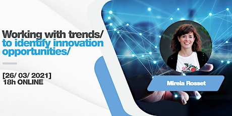 LAB/ WORKING WITH TRENDS TO IDENTIFY INNOVATION OPPORTUNITIES tickets