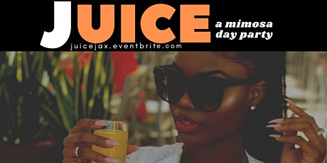 JUICE: A Mimosa Day Party tickets