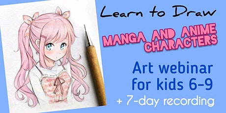 Learn to Draw Manga and Anime Characters - Online Art Webinar for Kids 6-9 tickets