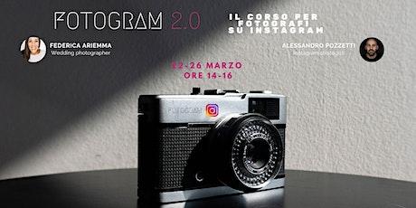 FOTOGRAM 2.0 - corso Pro per il fotografo che vuole emergere su Instagram biglietti