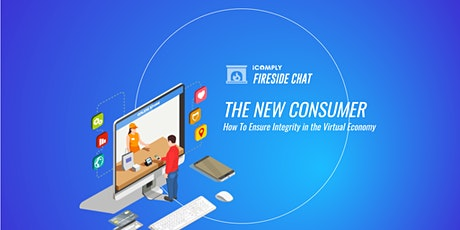 Webinar: The New Consumer: How to Ensure Integrity in the Virtual Economy tickets