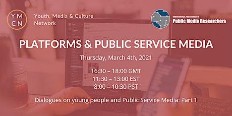 Platforms & Public Service Media - Dialogues@ YMCN & IAPMR tickets