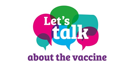 Let's talk about the vaccine – a free online community event tickets