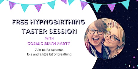 FREE Hypnobirthing Taster with Cosmic Birth Party tickets