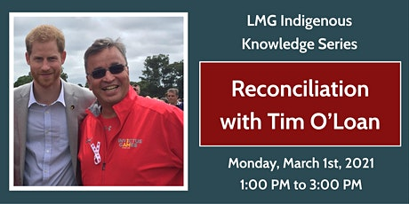 LMG's Indigenous Knowledge Series: Truth and Reconciliation with Tim O'Loan tickets