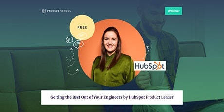Webinar: Getting the Best Out of Your Engineers by HubSpot Product Leader tickets