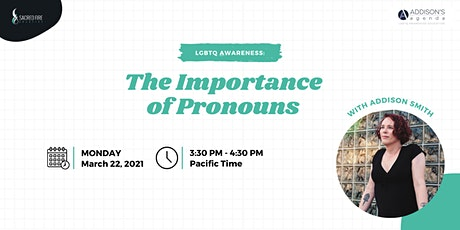 LGBTQ Awareness: The Importance of Pronouns with Addison Smith tickets