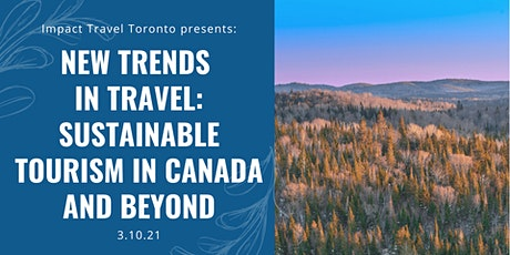 New Trends in Travel: Sustainable Tourism in Canada and Beyond tickets