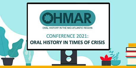 OHMAR Conference 2021: Oral History in Times of Crisis tickets