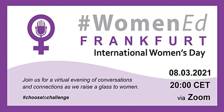 #WomenEd: WomenEdDE Frankfurt Region celebrates International Women's Day tickets