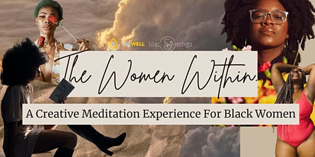 The Women Within: A Creative Meditation Experience For Black Women tickets