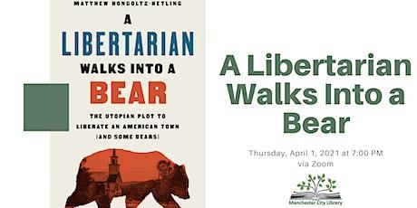A Libertarian Walks Into a Bear Tickets