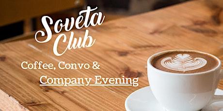 Soveta Club: Coffee, Convo & Company Evening tickets