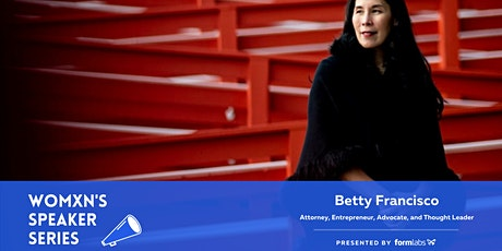Formlabs Womxn's Speaker Series with Betty Francisco tickets