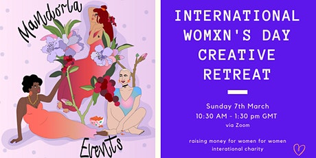 International Womxn's Day Creative Retreat (Charity Fundraiser) tickets
