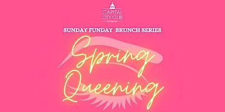 Sunday Funday Brunch Series: Spring Queening tickets