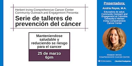 Serie de talleres de prevencion del cancer: reducción del riesgo de cáncer entradas