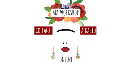 Collage a Kahlo - interactive online art workshop tickets