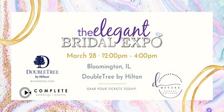 Bloomington, IL- Elegant Bridal Expo-  Spring Edition 2021 tickets