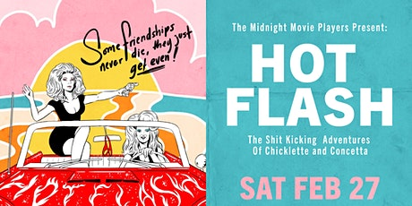 Hot Flash: The Shit-Kicking Adventures of Chicklette and Concetta tickets