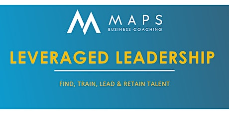 Business MAPS-Leveraged Leadership Series with Abe Shreve & Charlotte Savoy tickets