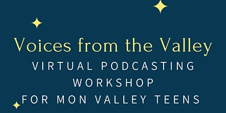 Voices from the Valley: Teen Podcasting Workshop tickets