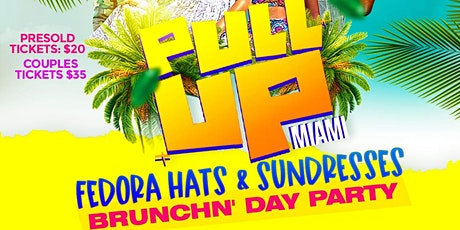 PullUp Miami BrunchN' Day Party || Fedora Hats & Sundresses tickets
