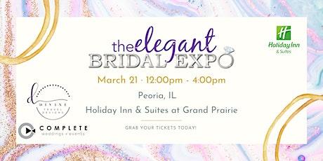Peoria, IL- Elegant Bridal Expo-  Spring Edition 2021 tickets