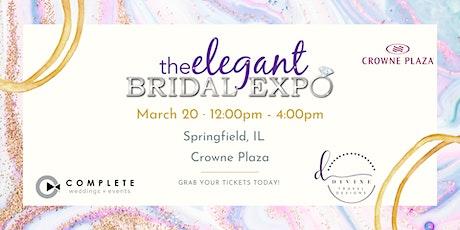 Springfield, IL- Elegant Bridal Expo-  Spring Edition 2021 tickets