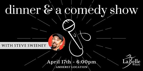Dinner & A Comedy Show with Steve Sweeney - LaBelle Amherst tickets