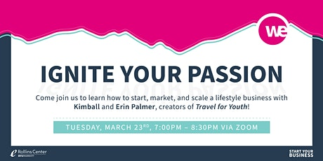 """""""Ignite Your Passions!"""" - Learn from 3 Successful Lifestyle Entrepreneurs tickets"""
