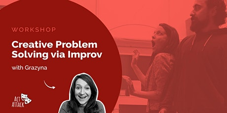 Creative Problem Solving via Improv (Online Workshop) tickets