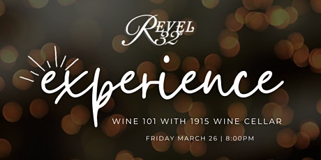 The Revel 32° Experience Week 4 - Wine 101 with 1915 Wine Cellar tickets