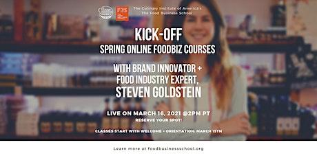 Kick-Off Online Foodbiz Courses with Brand Innovator, Steven Goldstein tickets
