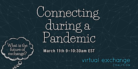 Connecting during a Pandemic through Virtual Exchange tickets