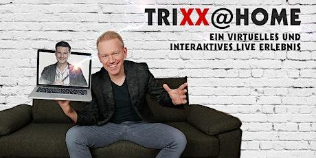 TRIXX@HOME - KÜNSTLER FÜR KÜNSTLER Tickets