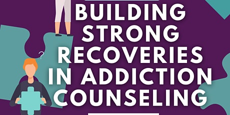 Building Strong Recoveries in Addiction Counseling tickets