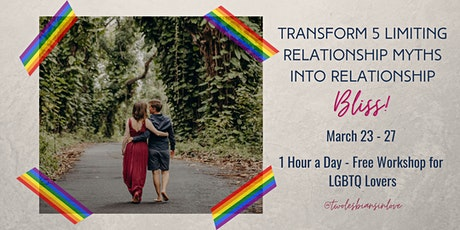 Transform 5 Limiting Relationship Myths Into Relationship Bliss tickets