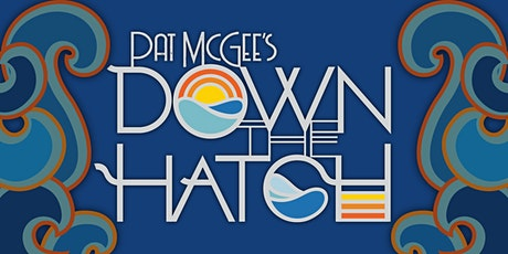 Pat McGee's Down The Hatch 2022 tickets