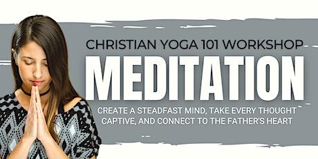 Christian Yoga 101 Workshop | Meditation tickets